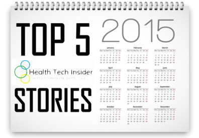 Top 5 Health Tech Insider Stories for 2015